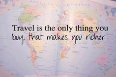 """""""Travel is the only thing you buy, that makes you richer.""""  @aroma #travel #quote"""