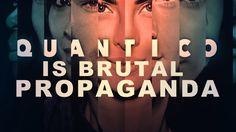 Quantico is Brutal Propaganda