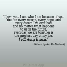 Love by Nicholas Sparks!i love nicholas sparks! Song Quotes, Cute Quotes, Great Quotes, Quotes To Live By, Funny Quotes, Inspirational Quotes, Movie Quotes, Daily Quotes, Quotable Quotes