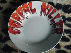 cereal killer bowl!! Too punny!!