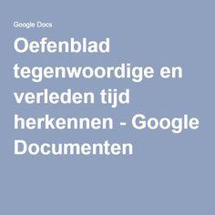 Oefenblad tegenwoordige en verleden tijd herkennen - Google Documenten