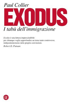 Minori Stranieri Non Accompagnati: Exodus. I tabù dell'immigrazione di Paul Collier