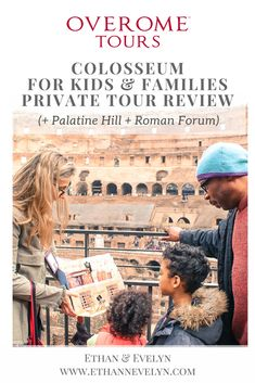 OVEROME COLOSSEUM FOR KIDS & FAMILIES PRIVATE TOUR REVIEW (  Roman Forum   Palatine Hill)