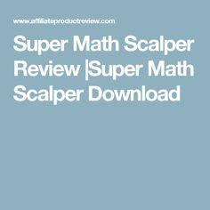Super Math Scalper Review |Super Math Scalper Download