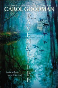 Ravencliffe (Blythewood #2) by Carol Goodman • December 2nd, 2014 • Click on Image for Summary!
