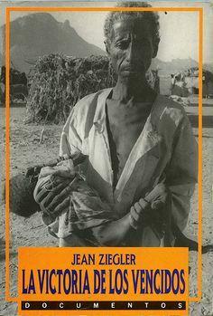 La Victoria de los vencidos / Jean Ziegler ; [traducción, Manuel Serrat Crespo].- Barcelona : Ediciones B, 1988