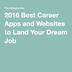2016 Best Career Apps and Websites to Land Your Dream Job