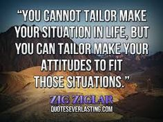 Google Image Result for http://quoteseverlasting.com/quotations/famous-quotes/2013/03/You-cannot-tailor-make-your-situation-in-life-but-you-...