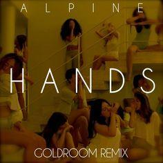 Alpine - Hands (Goldroom Remix).