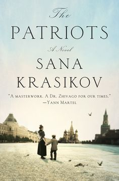 THE PATRIOTS, by Sana Krasikov, is not for the faint of heart.  It's a sweeping, harsh, multigenerational saga that takes place mostly in Russia. It's brilliant. The year is 1935. The p…