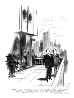 """""""What a day! A brilliant sun, an azure sky, the air like vintage wine! By …"""" - New Yorker Cartoon Poster Print by Robert Weber at the Condé ..."""