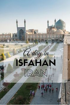 A day in Isfahan, Iran. Visiting mosques, browsing bazaars and enjoying the amazing hospitality of locals.