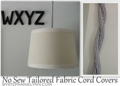 How to Make a No Sew Tailored Fabric Cord Cover for Lights and Lamps