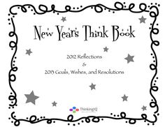 The New Year's Think Book contains a variety of questions and prompts to help kids reflect and record memories from 2012 in addition to questions and activities to help identify goals, wishes and resolutions to make 2013 a great year.
