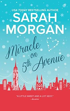 Miracle on 5th Avenue (Hqn) by Sarah Morgan.  please click on the book jacket to check availability or place a hold @ Otis.  11/29/16