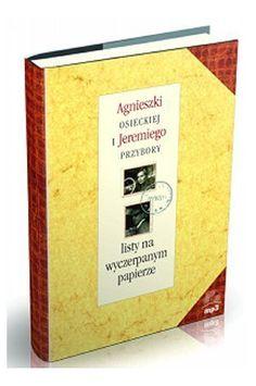 Listy na wyczerpanym papierze - Agnieszka Osiecka, Jeremi Przybora