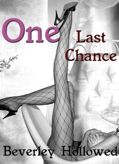 One Last Chance by Beverley Hollowed, http://www.amazon.com/dp/B00HFF7S0S/ref=cm_sw_r_pi_dp_BEX8tb1JVQ8N1