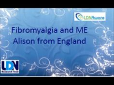 Alison from England shares her experience of LDN (Low Dose Naltrexone) as a treatment for ME/CFS