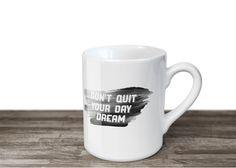 Don't Quit – Mug