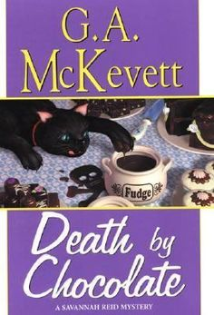 Death by Chocolate - G.A. McKevett  I just found the Savannah Reid books about a month ago and I'm hooked I've read about 8 so far LOVE THEM.