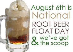 National Root Beer Float Day | August 6th