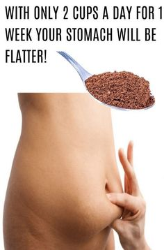 WITH ONLY 2 CUPS A DAY FOR 1 WEEK YOUR STOMACH WILL BE FLATTER