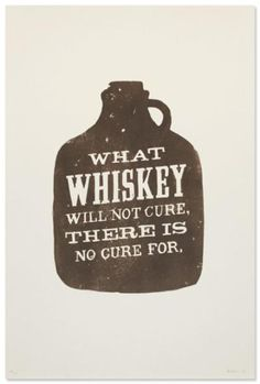 whiskey is the cure