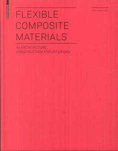 Flexible composite materials in architecture, construction and interiors / René Motro (ed.). Consulta disponibilidad:  http://biblio.uah.es/uhtbin/cgisirsi/LTr/C-EXPERIM/0/5?user_id=WEBSERVER&searchdata1=9783764389727{020}