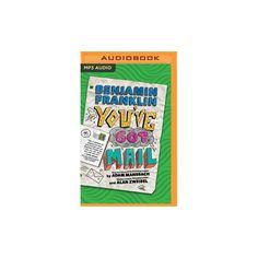 Benjamin Franklin : You've Got Mail (MP3-CD) (Adam Mansbach & Alan Zweibel)
