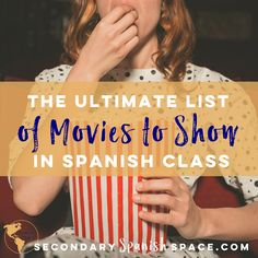 The Ultimate List of Movies to Show in Spanish Class | Secondary Spanish Space