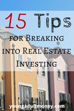 One great way to side hustle and earn more money is investing in real estate. Here are 15 tips to help you get started in the real estate market.