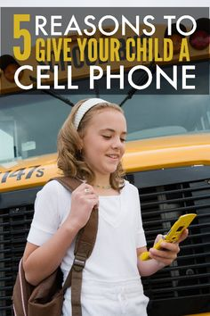 Kids and Cell Phones: 5 Reasons to Give Your Child a Cell Phone #parenting #tweens #teens