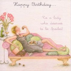 Happy Birthday To A Lady Who Deserves To Be Spoiled Card - £2.95 - FREE UK Delivery!