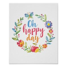 Oh Happy Day colourful floral poster print - kids kid child gift idea diy personalize design