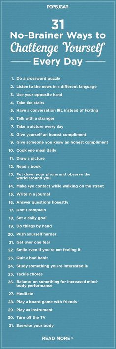 31 No-Brainer Ways to Challenge Yourself Every Day: