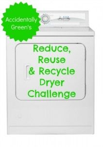 The Reduce, Reuse & Recycle Dryer Challenge - Accidentally Green