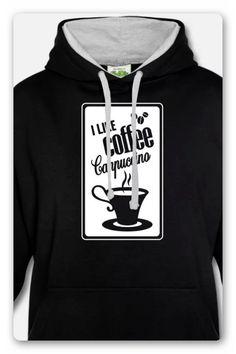 """EINE TASSE KAFFEE MIT DEM TEXT """"I LIKE COFFEE CAPPUCCINO"""",  CAPPUCCINO ODER KOFFEINTABLETTE MACHEN DICH WACH, ABER DAS  SHIRT ZAUBERT DIR EIN LÄCHELN INS GESICHT. GESCHENKE FÜR MÄNNER UND FRAUEN. Pullover, Hoodies, Sweaters, T Shirt, Fashion, Coffee Latte, Cup Of Coffee, Cool T Shirts, Men And Women"""