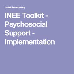 INEE Toolkit - Psychosocial Support - Implementation