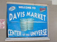 The Center of the Universe located in Murfreesboro TN!  (ask about the Davis Market Curse)