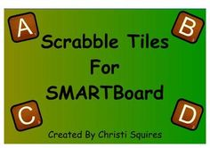Scrabble Tiles for SMARTBoardI wanted to use Scrabble Tiles in my SMARTBoard lessons but could not find any that could be used in SMARTBoard le...