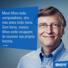 """""""Meus filhos terão computadores, sim, mas antes terão livros. Sem livros, nossos filhos serão incapazes de escrever sua própria história."""" - Bill Gates #inspiration #quotes #frases #billgates #microsoft #livros #books"""