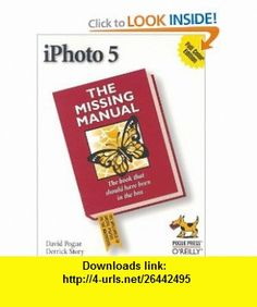 iPhoto 5 Missing Manual (9780596100346) David Pogue, Derrick Story , ISBN-10: 0596100345  , ISBN-13: 978-0596100346 ,  , tutorials , pdf , ebook , torrent , downloads , rapidshare , filesonic , hotfile , megaupload , fileserve