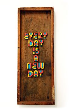 """Every Day is a New Day"" 