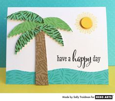 Hero Arts Cardmaking Idea: Happy Day  Stamp Forest Floor Bold Prints in brown on brown paper, greens on green paper and pool on pool paper. Trim by hand to create the shape of a tree trunk and palm leaves. Use pinking shears for the bottom side of the palm leaves.