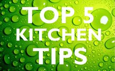 TOP 5 Useful KITCHEN TIPS