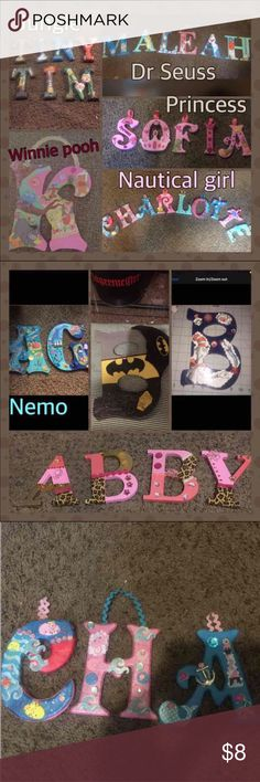 6 inch wood letters or names buy 4 get 1 free 6 inch are $8 9 inch are $9 can do names initials boy or girl  Any color n most themes  I have Winnie pooh dr Seuss princess tinker bell nightmare before Xmas Nemo lion king to name a few  If something u want I will do best to get and try  No order will be identical as will be painting or using podge modge.  I can do smaller or bigger up to 36 inches  I will set up new listing with pic similar to what u will get. I will lay out stuff for u to see…