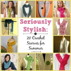 Seriously Stylish Crochet Scarves for Summer - a must-have collection of free crochet patterns!