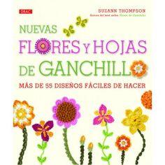 LIBRO GANCHILLO FLORES Y HOJAS DE GANCHILLO. Más de 50 diseños
