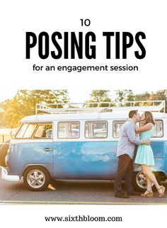 Photography Tips | engagement session, engagement session posing tips, posing tips for couples, posing engagement session, what to wear, engagement session ideas