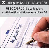 UPSC CAPF 2016 applications available till April 8, exam on June 26